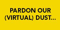 Pardon our (Virtual) Dust