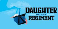 COMING SOON: DAUGHTER OF THE REGIMENT